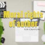 クリエイター向け【著作者人格権の保護】について考える